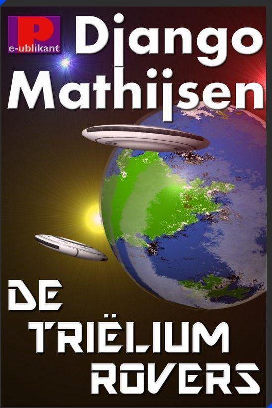 De triëliumrovers van Gaianemo - Django Mathijsen |