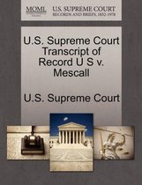 U.S. Supreme Court Transcript of Record U S V. Mescall