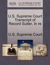 U.S. Supreme Court Transcript of Record Sutter, in Re