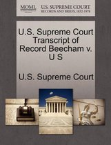 U.S. Supreme Court Transcript of Record Beecham V. U S
