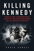 Boek cover Killing Kennedy van Craig Cabell