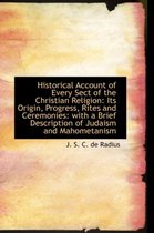 Historical Account of Every Sect of the Christian Religion