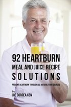 92 Heartburn Meal and Juice Recipe Solutions