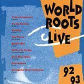 World Roots Live 92-93