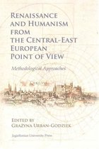 Renaissance and Humanism from the Central-East European Point of View - Methodological Approaches