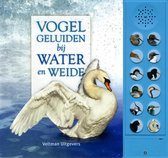 Vogelgeluiden bij water en weide (geluidenboek). 6+