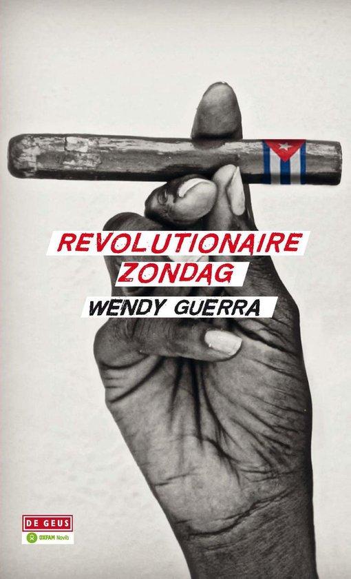 Revolutionaire zondag - Wendy Guerra | Fthsonline.com