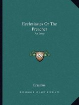 Ecclesiastes or the Preacher