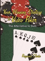 Your Winning Strategy to Video Poker