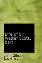 Life of Sir Walter Scott, Bart.