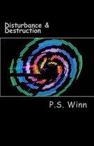 Disturbance & Destruction