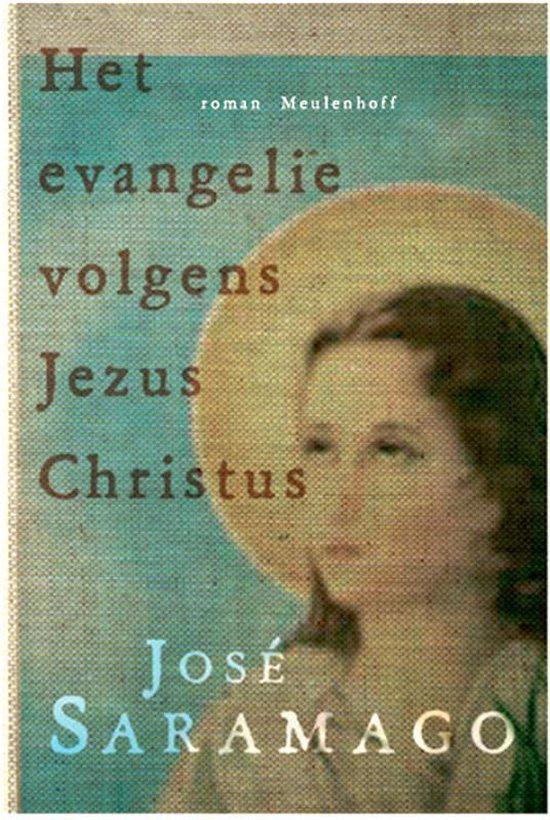 Boek cover Het evangelie volgens Jezus Christus / druk 7 van Jose Saramago (Paperback)