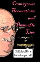 Outrageous Accusations and Damnable Lies