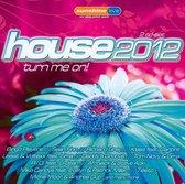 House 2012: Turn Me On!