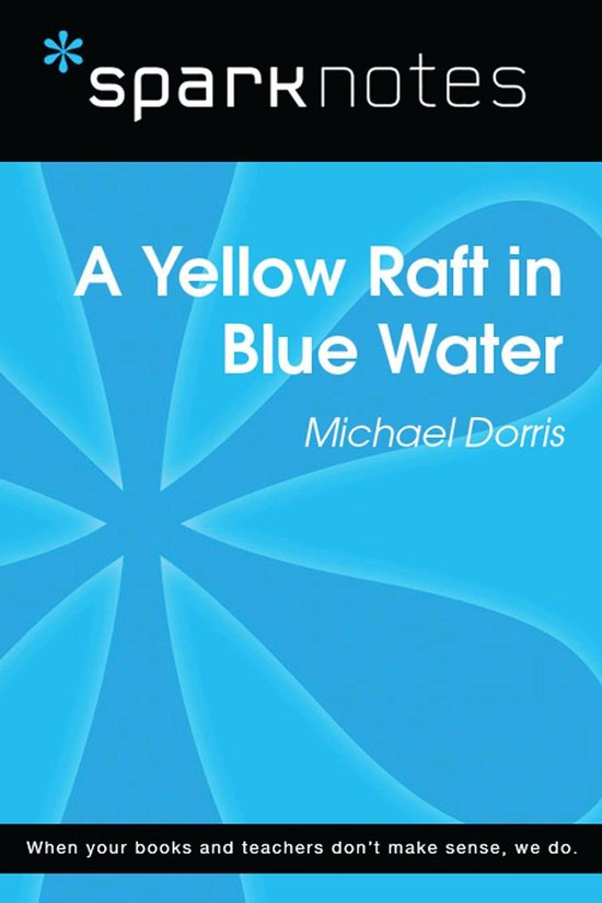 Yellow Raft in Blue Water (SparkNotes Literature Guide)