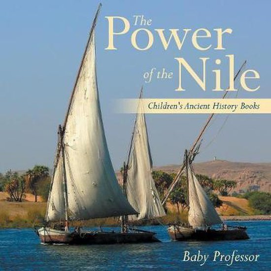 The Power of the Nile-Children's Ancient History Books