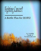 Fighting Cancer? A Battle Plan for Hope!