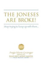The Joneses Are Broke! Stop Trying to Keep Up with Them