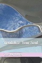 Revitalize Your Soul