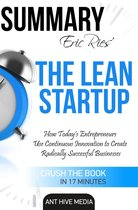 Boek cover Eric Ries' The Lean Startup How Todays Entrepreneurs Use Continuous Innovation to Create Radically Successful Businesses Summary van Ant Hive Media