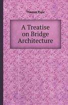A Treatise on Bridge Architecture