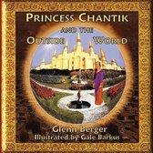 Princess Chantik and the Outside World