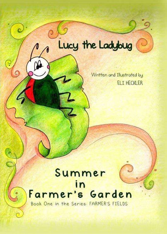 Lucy the Ladybug: Summer in Farmer's Garden