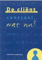 De Client Centraal, Wat Nu ?