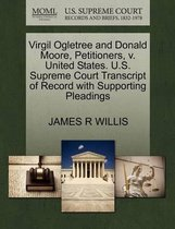 Virgil Ogletree and Donald Moore, Petitioners, V. United States. U.S. Supreme Court Transcript of Record with Supporting Pleadings