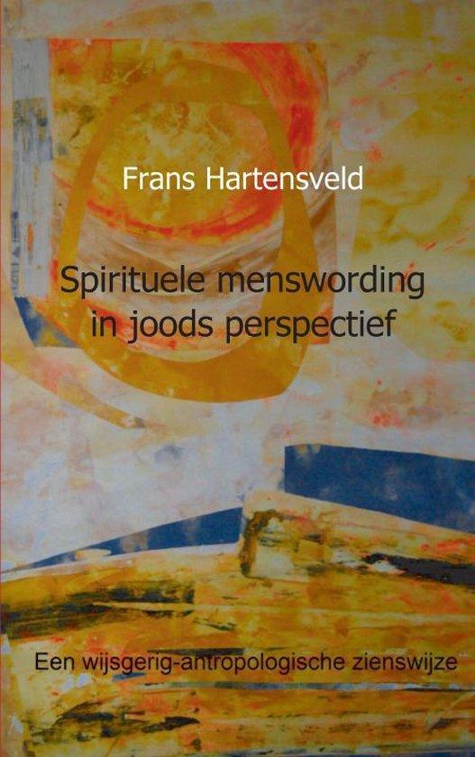 Spirituele menswording in joods perspectief - Dr. Frans Hartensveld | Fthsonline.com