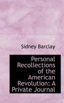 Personal Recollections of the American Revolution