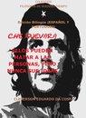 CHE GUEVARA: ELLOS PUEDEN MATAR A LAS PERSONAS, PERO NUNCA SUS IDEAS
