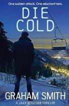 Die Cold