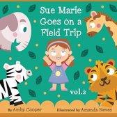 Sue Marie Goes On A Field Trip