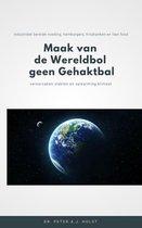 Maak van de Wereldbol geen Gehaktbal