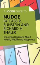 Boek cover A Joosr Guide to… Nudge by Richard Thaler and Cass Sunstein: Improving Decisions About Health, Wealth and Happiness van Joosr