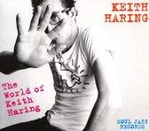Keith Haring: The World Of Keith Haring