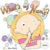 What's My Name? Faith