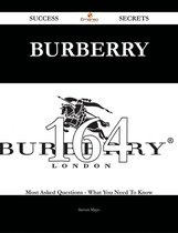 Boekomslag van 'Burberry 164 Success Secrets - 164 Most Asked Questions On Burberry - What You Need To Know'