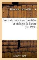 Precis de botanique forestiere et biologie de l'arbre, expose suivant une methode nouvelle