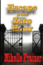 Escape from Zero Hour