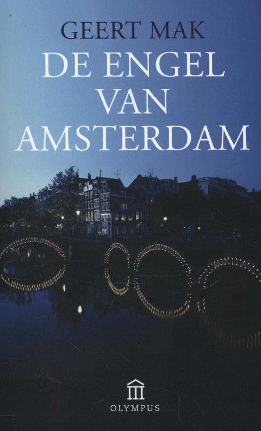 De Engel Van Amsterdam - Geert Mak |