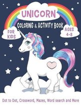 UNICORN COLORING & ACTIVITY BOOK FOR KIDS Ages 4-8 Dot to Dot, Crossword, Mazes, Word search and More