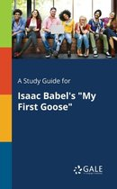 A Study Guide for Isaac Babel's My First Goose