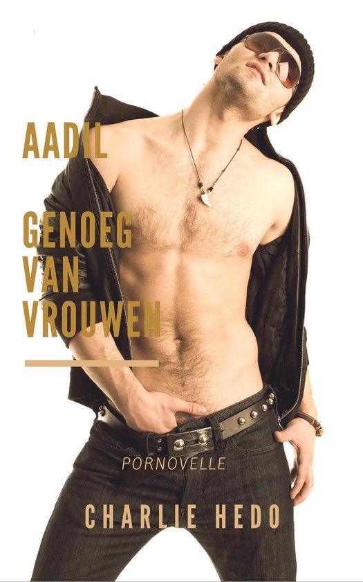 Homo-erotische romans - Aadil in Genoeg van Vrouwen - Charlie Hedo pdf epub
