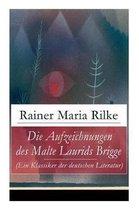 Die Aufzeichnungen des Malte Laurids Brigge (Ein Klassiker der deutschen Literatur)