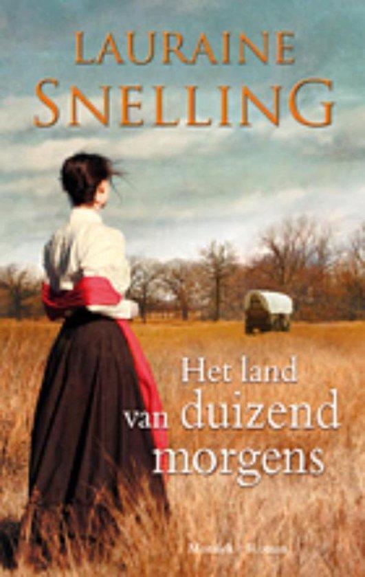 Het land van duizend morgens - Lauraine Snelling |