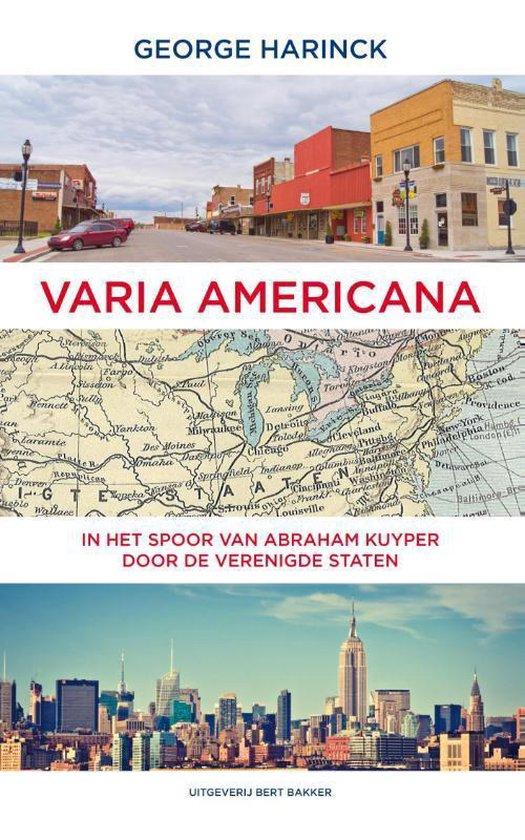Varia Americana. In het spoor van Abraham Kuyper door de verenigde staten - George Harinck |