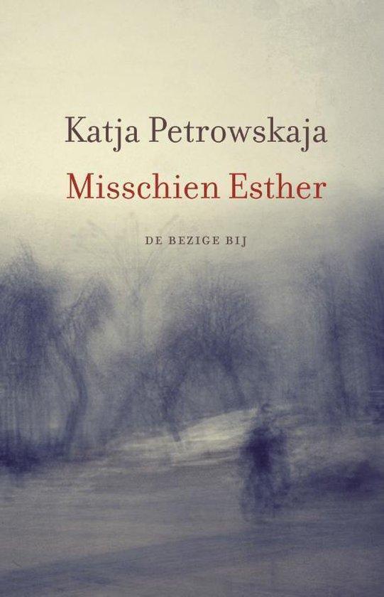 Boek cover Misschien Esther van Katja Petrowskaja (Onbekend)