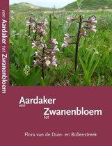 Van Aardaker tot Zwanenbloem. Flora van de Duin- en Bollenstreek